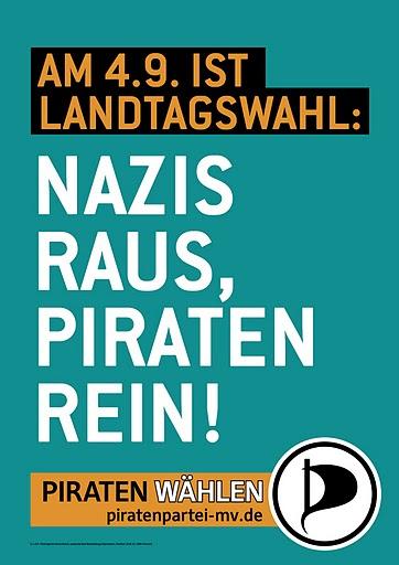 """Rücktritte: Piratenpartei spricht von """"Racheakt der NPD"""" - Wahlwerbung der Piratenpartei Mecklenburg-Vorpommern: """"Nazis raus, Piraten rein"""" (Bild: Piratenpartei)"""
