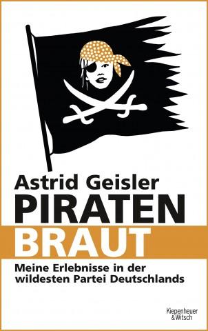 """""""Piratenbraut. Meine Erlebnisse in der wildesten Partei Deutschlands"""" erscheint am 9. März 2013 bei Kiepenheuer & Witsch. (Bild: Kiepenheuer & Witsch)"""
