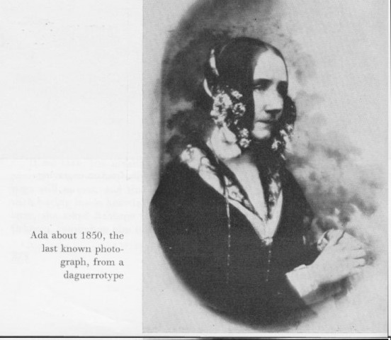Seltener zu sehen ist diese späte Daguerrotypie von Ada Lovelace, die bereits von Krankheit geschwächt ist. (Aus dem Buch: Ada, Countess of Lovelace: Byron's Legitimate Daughter, Doris Langley Moore)